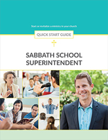 Sabbath School Superintendent -- Quick Start Guide