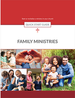 Family Ministries Quick Start Guide