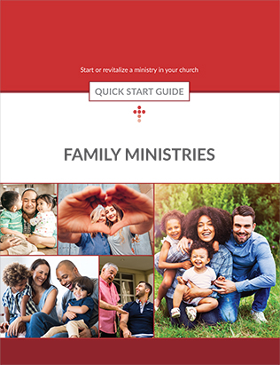 Family Ministries -- Quick Start Guide