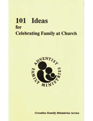 101 Ideas for Celebrating Family at Church