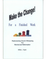 Make the Change! For a Finished Work