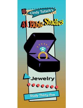 41 Bible Studies/#35 Jewelry