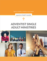 Adventist Single Adult Ministries -- Quick Start Guide