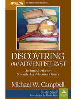 Discovering Our Adventist Past - iFollow Bible Study Guide