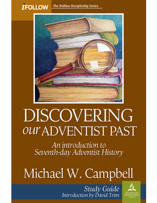 Discovering Our Adventist Past - Study Guide