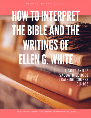 How to Interpret the Bible and Writings of Ellen White