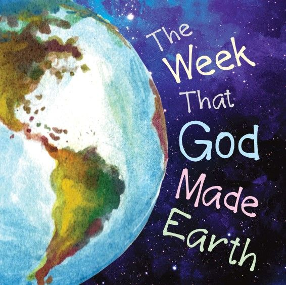 The Week That God Made the Earth