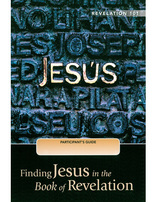 Revelation 101: Finding Jesus in the Book of Revelation-Participant's Guide