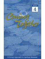 Coming Together Book #4: Experiencing God Through Spiritual Mentoring