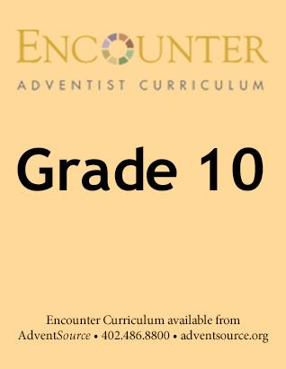 Encounter Adventist Curriculum - Grade 10
