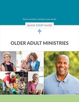 Senior Adult Ministries -- Quick Start Guide