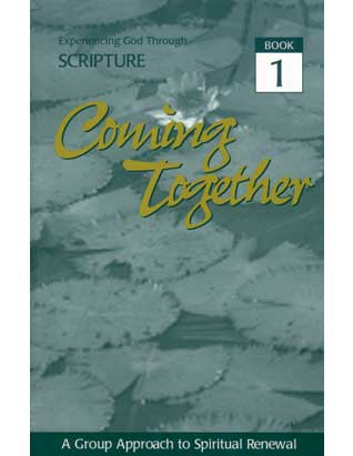 Coming Together Book #1: Experiencing God Through Scripture