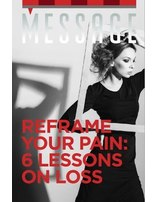 Message: Reframe Your Pain: 6 Lessons on Loss - Package of 100