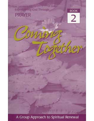 Coming Together Book #2: Experiencing God Through Prayer