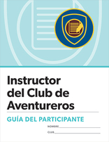Adventurer Club Instructor Certification Participant's Guide - Spanish
