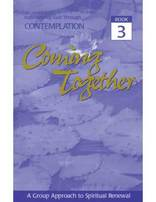 Coming Together Book #3: Experiencing God Through Contemplation