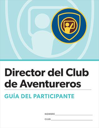 Adventurer Club Director Certification Participant's Guide - Spanish