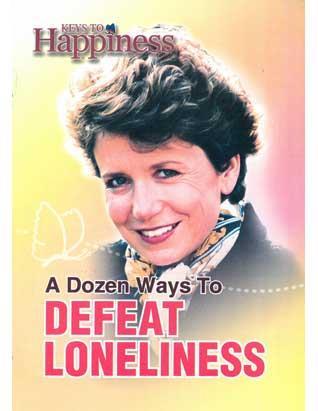A Dozen Ways to Defeat Loneliness