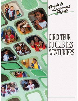 Adventurer Club Director Quick Start Guide (French)