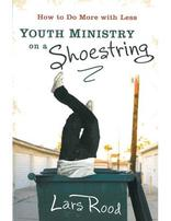 Youth Ministry on a Shoestring: How to more with Less