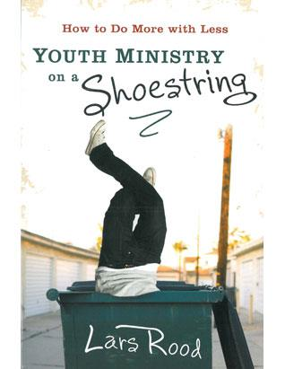 Youth Ministry on a Shoestring: How to Do More with Less