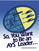 So, You Want to Be An AYS Leader...