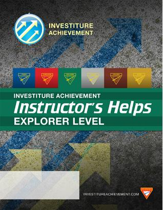 Explorer Instructor's HELPS  - Investiture Achievement