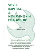 Spirit Baptism & New Wineskin Fellowship