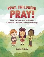 Pray Children! Pray!