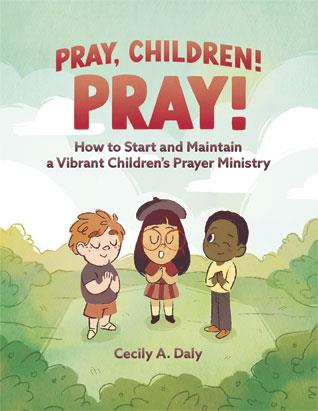 Pray Children! Pray!