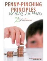 250 Penny Pinching Principles for Money Wise Parents