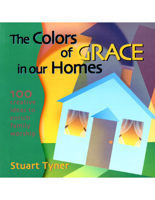 The Colors of Grace in Our Homes