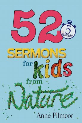 52 5 Min Sermons for kids from Natur