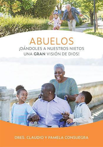 Grandparenting: Giving Our Grandchildren a Grand View of God - Spanish
