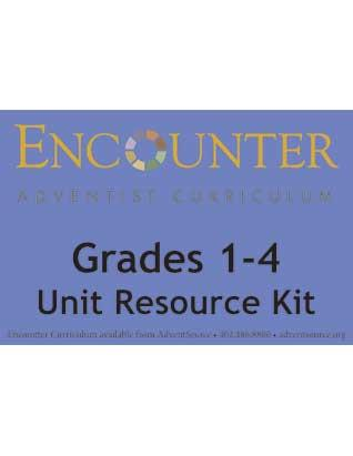Encounter Adventist Curriculum Grades 1-4 Unit Resource Kit
