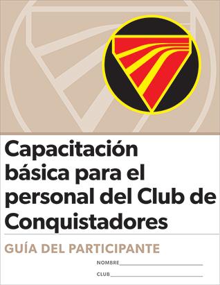 Certificación de Capacitación básica para el personal del Club de Conquistadores: Guía del participante