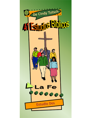 41 Bible Studies/#2 Faith (Spanish)