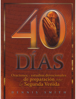 40 Days: Prayer and Devotions to Prepare for the Second Coming (Spanish)