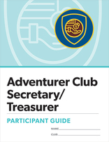 Adventurer Club Secretary/Treasurer Certification Participant Guide