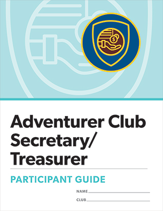 Adventurer Club Secretary/Treasurer Certification Participant Guide
