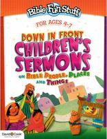 Down in Front Children's Sermons