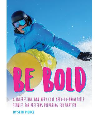 Be Bold: Baptismal Study Guide