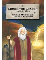 Moses the Leader:Used by God