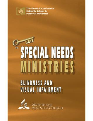Keys to Special Needs Ministries - Blindness and Visual Impairment