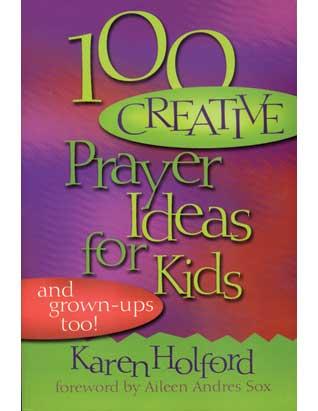 100 Creative Prayer Ideas For Kids