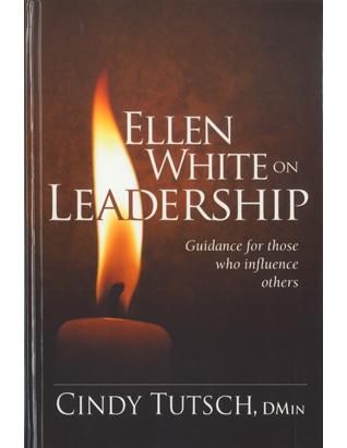 Ellen White on Leadership