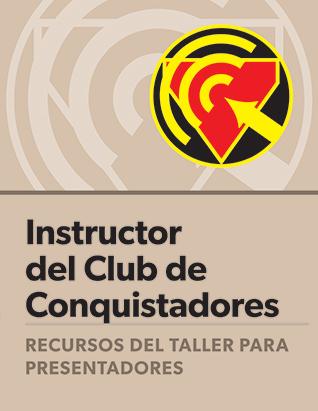 Certificación para Instructores del Club de Conquistadores: Guía del presentador