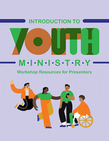 Introduction to Youth Ministry - Presenter's Guide