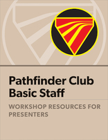 Pathfinder Basic Staff Certification  - Workshop Resources