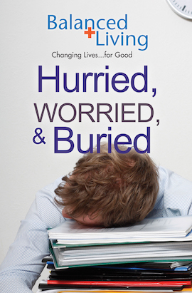Hurried, Worried & Buried - Balanced Living Tract (Pack of 25)